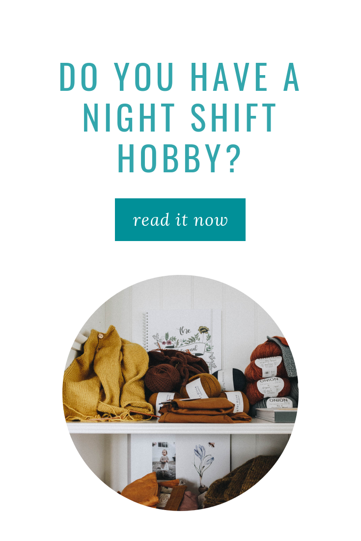 Night Shift Wellness Do You Have a Night Shift Hobby?