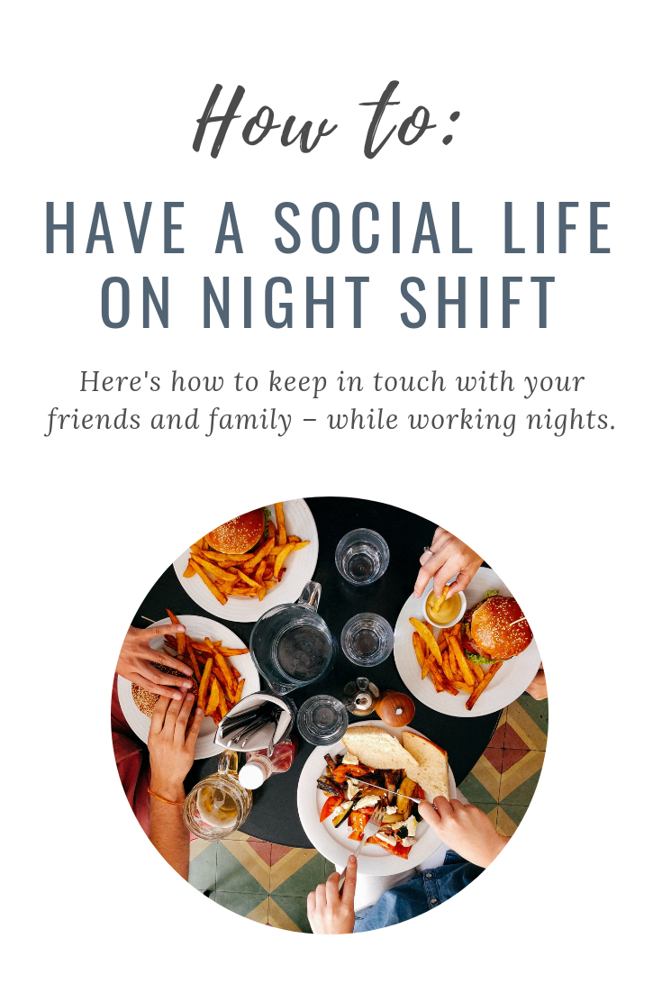Night Shift Wellness How to Have a Social Life on Night Shift